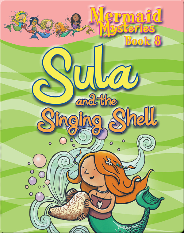 Mermaid Mysteries: Sula and the Singing Shell
