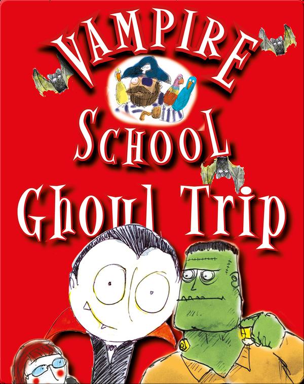 Vampire School: Ghoul Trip