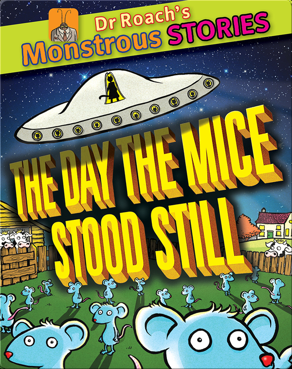 Dr. Roach's Monstrous Stories: The Day the Mice Stood Still