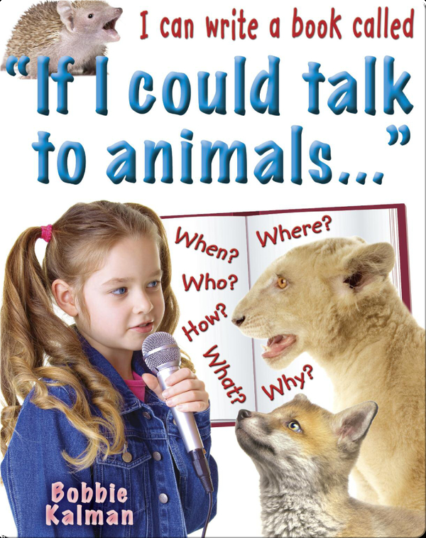 I Can Write a Book Called: 'If I Could Talk to Animals'