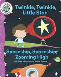 Twinkle, Twinkle, Little Star - Spaceship, Spaceship, Zooming High