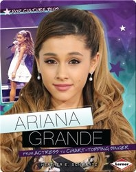 Ariana Grande: From Actress to Chart-Topping Singer