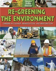 Re-Greening the Environment: Careers in Cleanup, Remediation, and Restoration
