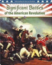 Significant Battles of the American Revolution