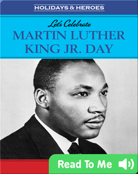 Let's Celebrate: Martin Luther King Jr. Day