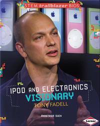 Ipod and Electronics Visionary: Tony Fadell