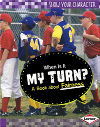 When Is It My Turn?: A Book about Fairness