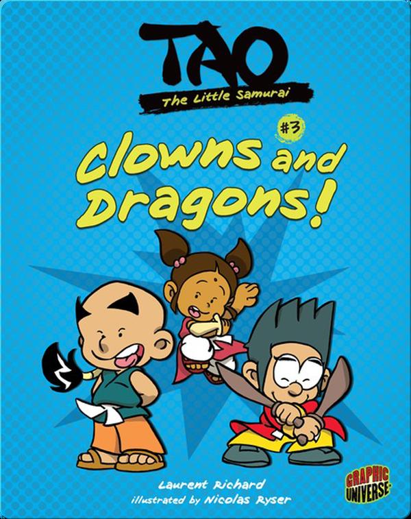 Tao, The Little Samurai: Clowns and Dragons!