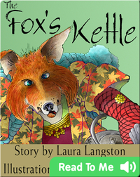 The Fox's Kettle