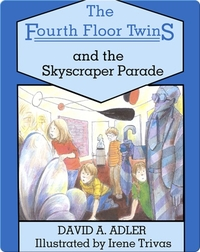 The Fourth Floor Twins: The Skyscraper Parade