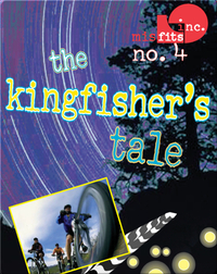 The Kingfisher's Tale (Misfits, Inc. #4)