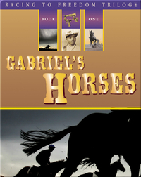 Racing to Freedom #1: Gabriel's Horses