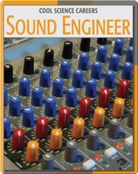 Cool Science Careers: Sound Engineer