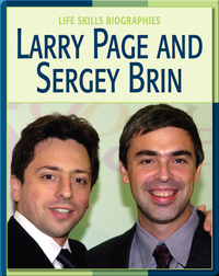 Life Skill Biographies: Larry Page And Sergey Brin