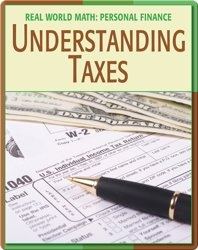 Real World Math: Understanding Taxes