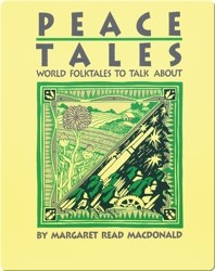 Peace Tales: World Folktales to Talk About