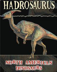 North American Dinosaurs: Hadrosaurus