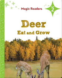 Magic Readers: Deer Eat and Grow