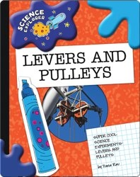 Science Explorer: Levers And Pulleys