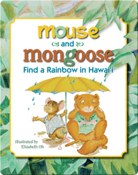 Mouse And Mongoose: Find A Rainbow In Hawaii