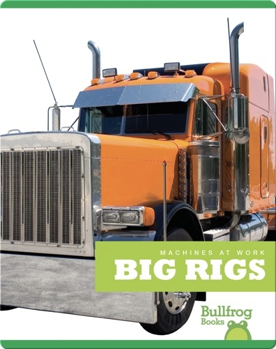 Machines At Work: Big Rigs