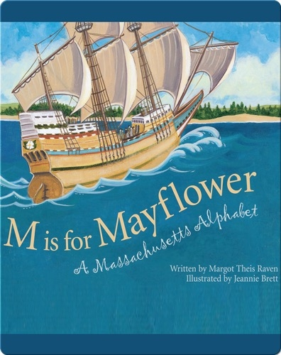 M is for Mayflower: A Massachusetts Alphabet