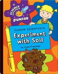 Junior Scientists: Experiment With Soil