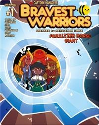 Bravest Warriors 2014 Giant: Paralyzed Horse #1