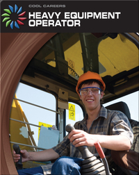 Cool Careers: Heavy Equipment Operator