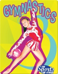 Fun Sports For Fitness: Gymnastics