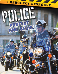 Police: Protect And Serve