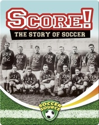 Score! The Story of Soccer
