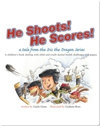He Shoots! He Scores!: A Tale from the Iris the Dragon Series