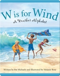 W is for Wind: A Weather Alphabet