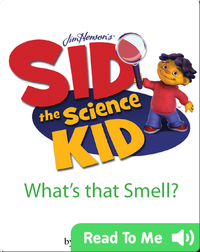 Sid the Science Kid: What's that Smell?
