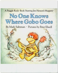 Nobody Knows Where Gobo Goes