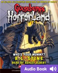 Goosebumps HorrorLand #6: Who's Your Mummy?