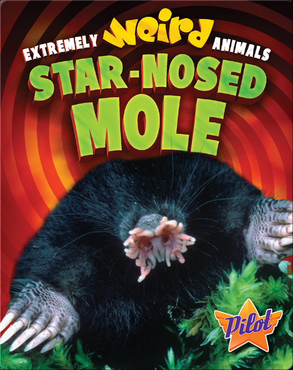 Extremely Weird Animals: Star-Nosed Mole
