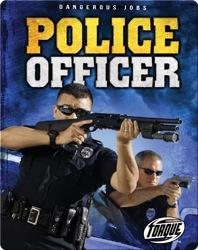 Dangerous Jobs: Police Officer