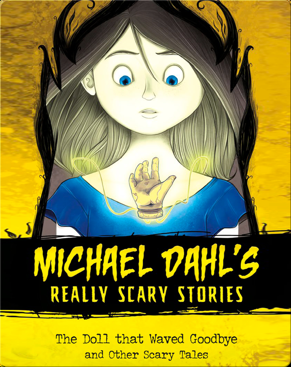 Michael Dahl's Really Scary Stories: The Doll that Waved Goodbye and Other Scary Tales