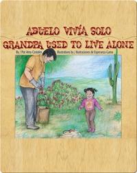 Abuelo vivía solo / Grandpa Used to Live Alone