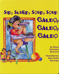 Sip, Slurp, Soup, Soup / Caldo, caldo, caldo
