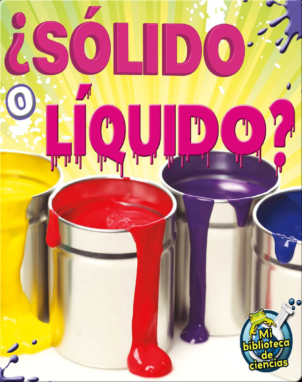 ¿Sólido o líquido? (Solid Or Liquid?)