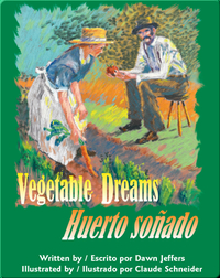 Vegetable Dreams / Huerto soñado