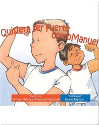 Quisiera ser fuerte como Manuel