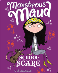 Monstrous Maud #4: School Scare