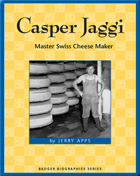 Casper Jaggi: Master Swiss Cheese Maker