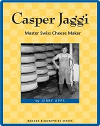 Casper Jaggi: Master Swiss Cheese Maker