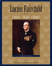 Lucius Fairchild: Civil War Hero