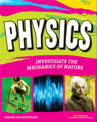 Physics: Investigate the Mechanics of Nature